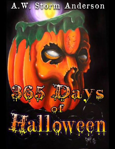365 Days of Halloween by A.W. Storm Anderson soft cover book. Front Cover.